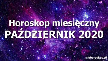 horoskop miesięczny październik 2020