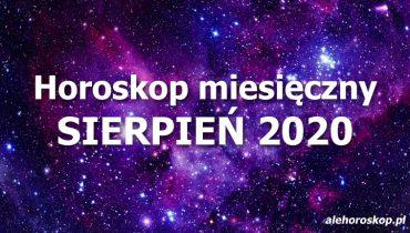 horoskop miesięczny sierpień 2020