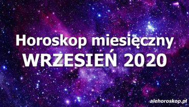 horoskop miesięczny wrzesień 2020