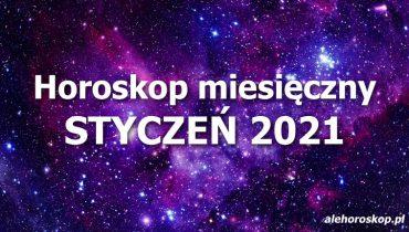 horoskop miesięczny styczeń 2021