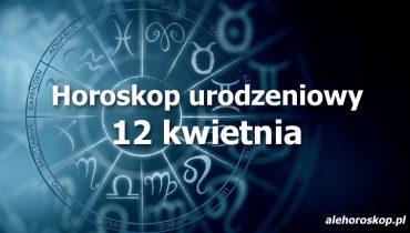 horoskop urodzeniowy 12 kwietnia