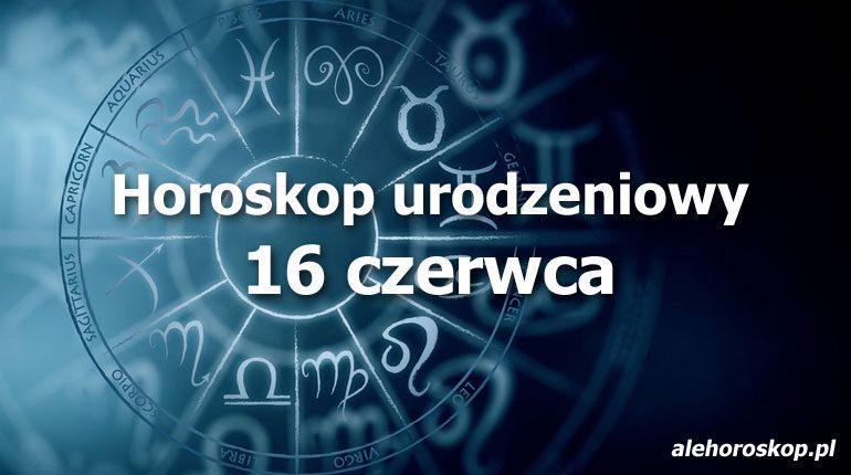 horoskop urodzeniowy 16 czerwca