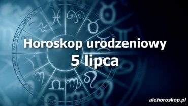 horoskop urodzeniowy 5 lipca